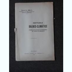 INSTITUTIILE BALNEO-CLIMATICE, STAREA LOR ACTUALA SI PROGRAMUL DE LUCRU CE COMPORTA - VICOL N.