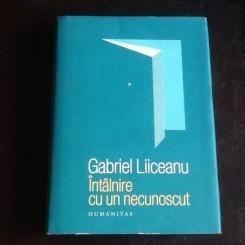 Intalnire cu un necunoscut - Gabriel Liiceanu