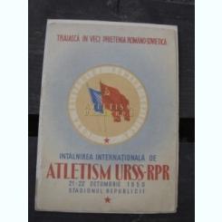 INTALNIREA INTERNATIONALA DE ATLETISM URSS-RPR 21-22 OCTOMBRIE 1950. PROGRAM COMPETITIE
