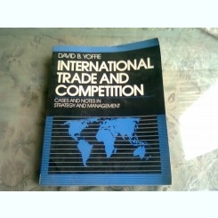 International trade and competition - David B. Yoffie  (Comerțul internațional și concurența)