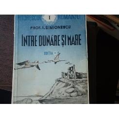 INTRE DUNARE SI MARE - I. SIMIONESCU
