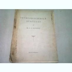 INTREPRINDERILE STATULUI - D.G. MATEESCU  (CU DEDICATIA AUTORULUI)