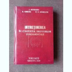 INTRETINEREA IN CONTEXTUL DREPTURILOR FUNDAMENTALE - I. DOGARU
