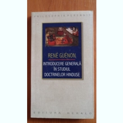 INTRODUCERE GENERALA IN STUDIUL DOCTRINELOR HINDUSE-RENE GUENON