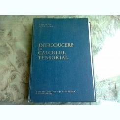 INTRODUCERE IN CALCULUL TENSORIAL - I. CREANGA