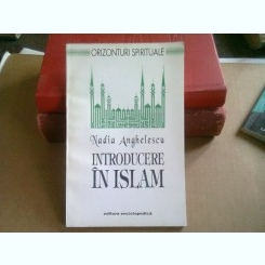 INTRODUCERE IN ISLAM-NADIA ANGHELESCU