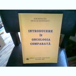 INTRODUCERE IN ONCOLOGIA COMPARATA - NICOLAE MANOLESCU