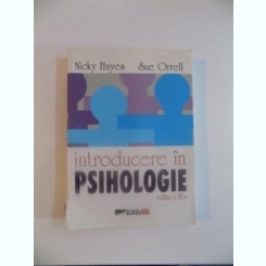 INTRODUCERE IN PSIHOLOGIE , EDITIA A III - A DE NICKY HAYES , SUE ORRELL