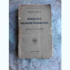 INTRODUCTION A LA PHILOSOPHIE MATHEMATIQUE - BERTRAND RUSSELL  (CARTE IN LIMBA FRANCEZA)