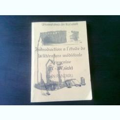 INTRODUCTION A L'ETUDE DE LA LITTERATURE MEDIEVALE FRANCAISE - IOAN PANZARU  (CARTE IN LIMBA FRANCEZA)