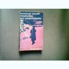 INTRODUCTION AUX EXISTENTIALISMES, EMMANUEL MOUNIER.