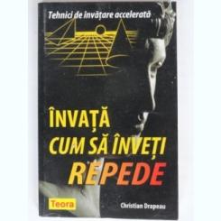 INVATA CUM SA INVETI REPEDE - CHRISTIAN DRAPEAU