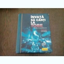 INVATA SA CANTI LA TOBE - GHIDUL INCEPATORULUI - JUSTIN SCOTT  (NU CONTINE CD)