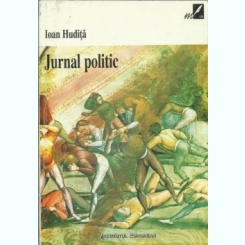 IOAN HUDITA - JURNAL POLITIC {INSTITUTUL EUROPEAN 1998, 350 PAG STARE BUNA}