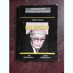 ION BASCAN, A ROMANIAN INVENTOR - GABRIEL I. NASTASE  (EDITIE IN LIMBA ENGLEZA)