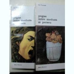 Ion Frunzetti - Pegas intre Meduza si Perseu (2 volume)