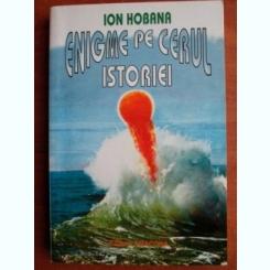 Ion Hobana - Enigme pe cerul istoriei
