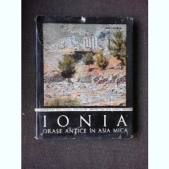 IONIA ORASE ANTICE IN ASIA MICA - ION LUCACEL