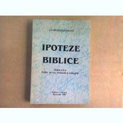 IPOTEZE BIBLICE - GEORGE STEFANESCU