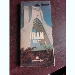 IRAN TODAY - JEAN HUREAU  (TEXT IN LIMBA ENGLEZA)