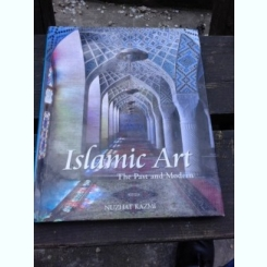 ISLAMIC ART, THE PAST AND MODERN - NUZHAT KAZMI, ALBUM