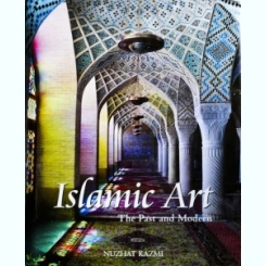 ISLAMIC ART, THE PAST AND MODERN, NUZHAT KAZMI