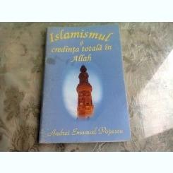 Islamismul si credinta totala in Allah - Andrei Emanuel Popescu
