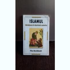 ISLAMUL - TITUS BURCKHARDT