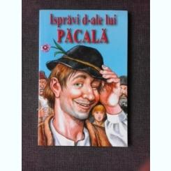ISPRAVI D-ALE LUI PACALA