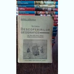 ISTORIA DESCOPERIRILOR GEOGRAFICE - AUREL CONTREA
