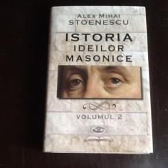 Istoria ideilor masonice - Alex Mihai Stoenescu