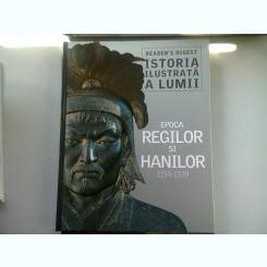 ISTORIA ILUSTRATA A LUMII. EPOCA REGILOR SI HANILOR 1154 - 1339