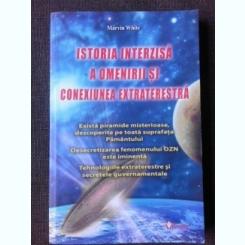 ISTORIA INTERZISA A OMENIRII SI CONEXIUNEA EXTRATERESTRA - MARVIN WHITE