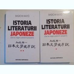 ISTORIA LITERATURII JAPONEZE (DE LA ORIGINI PANA IN PREZENT) de SHUICHI KATO , VOL I- II , 1998