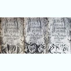 ISTORIA LITERATURIILOR ROMANE IN DEZVOLTAREA SI LEGATURIILE LOR, N. IORGA, VOL. I,II, III