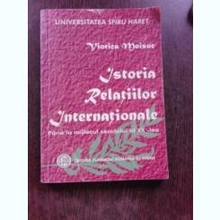 ISTORIA RELATIILOR INTERNATIONALE PANA LA MIJLOCUL SECOLULUI AL XX-LEA - VIORICA MOISUC