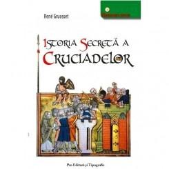 ISTORIA SECRETA A CRUCIADELOR - RENE GROUSSET