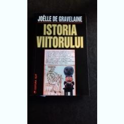 ISTORIA VIITORULUI - JOELLE DE GRAVELAINE