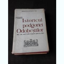 ISTORICUL PODGORIEI ODOBESTILOR DIN CELE MAI VECHI TIMPURIPANA LA 1918 - CONSTANTIN C. GIURESCU  (CU DEDICATIA AUTORULUI)