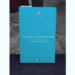 ISTORIE SI HETERONOMIE - MOISHE POSTONE