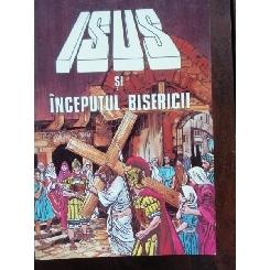 ISUS SI INCEPUTUL BISERICII
