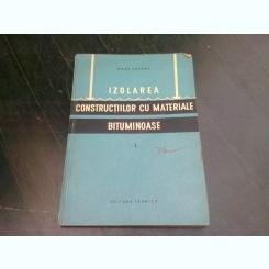 IZOLAREA CONSTRUCTIILOR CU MATERIALE BITUMINOASE - KARL LUFSKY  VOL.I
