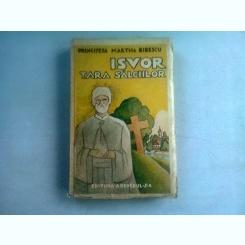 IZVOR, TARA SALCIILOR - PRINCIPESA MARTHA BIBESCU   prima editie