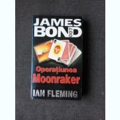 JAMES BOND 007, OPERATIUNEA MOONRAKER - IAN FLEMING