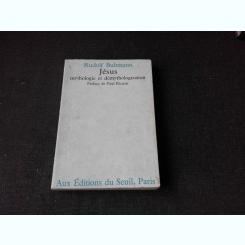 JESUS, MYTHOLOGIE ET DEMYTHOLOGISATION - RUDOLF BULTMANN  (CARTE IN LIMBA FRANCEZA)