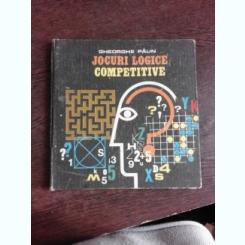 JOCURI LOGICE COMPETITIVE - GHEORGHE PAUN