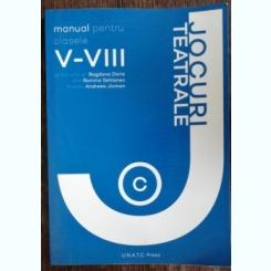 JOCURI TEATRALE - MANUAL PENTRU CLASELE V-VIII - BOGDANA DARIE /ROMINA SEHLANEC /ANDREEA JICMAN