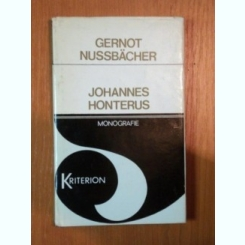 JOHANNES HONTERUS MONOGRAFIE DE GERNOT NUSSBACHER , 1977