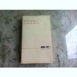 JOURNAL DE MOSCOU - WALTER BENJAMIN  (CARTE IN LIMBA FRANCEZA)