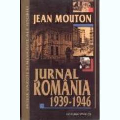 JURNAL ROMANIA 1939-1946 - JEAN MOUTON